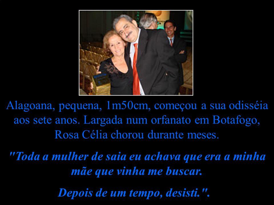 Peço licença a Adriane, mas vou falar de outra infância triste de mulher, a de Rosa Célia Barbosa. Seu perfil - admirável - surgiu em recente reportag