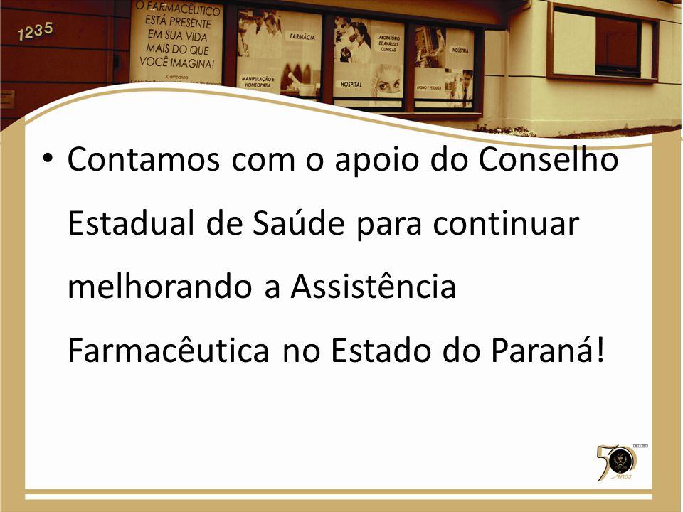 Contamos com o apoio do Conselho Estadual de Saúde para continuar melhorando a Assistência Farmacêutica no Estado do Paraná!