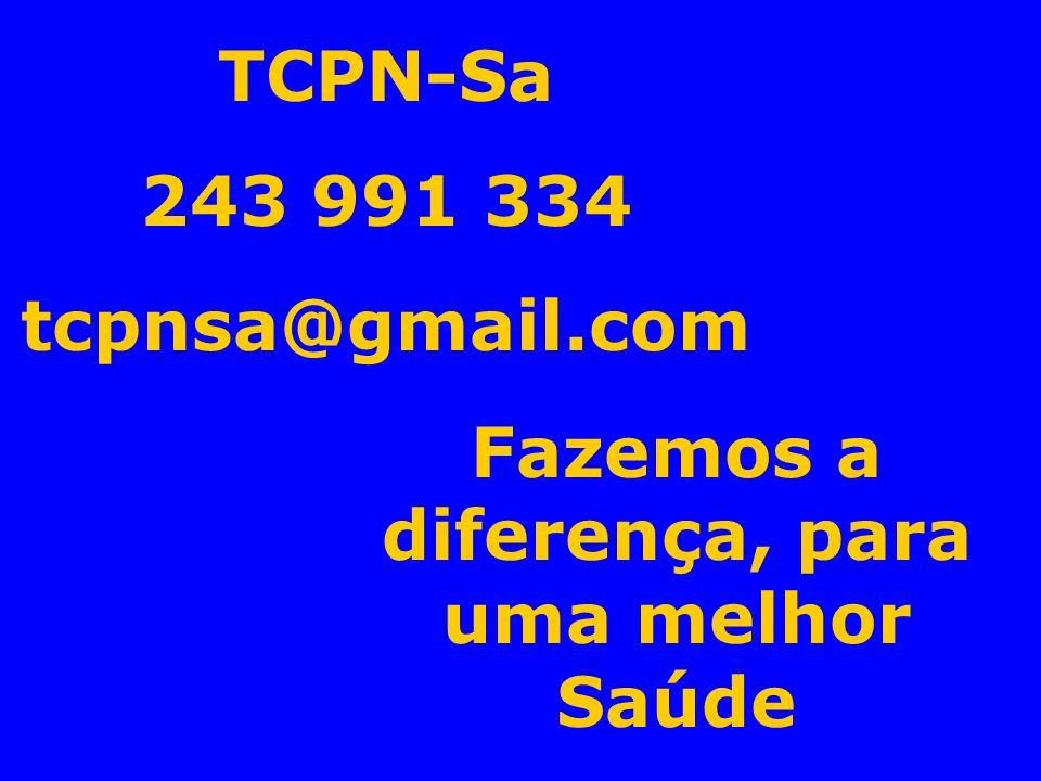 TCPN-Sa 243 991 334 tcpnsa@gmail.com Fazemos a diferença, para uma melhor Saúde