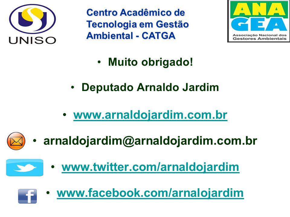 Muito obrigado! Deputado Arnaldo Jardim www.arnaldojardim.com.br arnaldojardim@arnaldojardim.com.br www.twitter.com/arnaldojardim www.facebook.com/arn