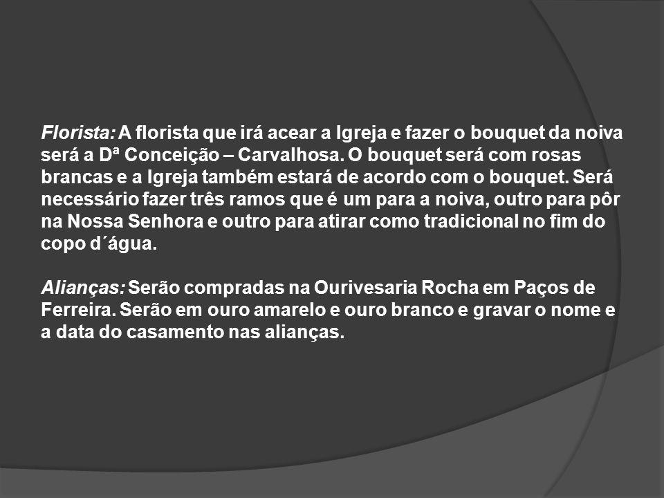 Vestido da Noiva: O vestido, sapatos e todos os acessórios necessários serão comprados na Loja das Noivas em Guimarães.