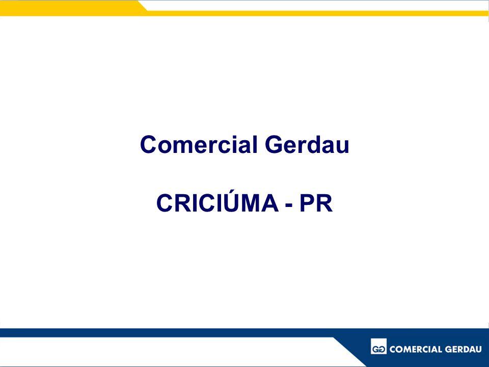 Comercial Gerdau CRICIÚMA - PR