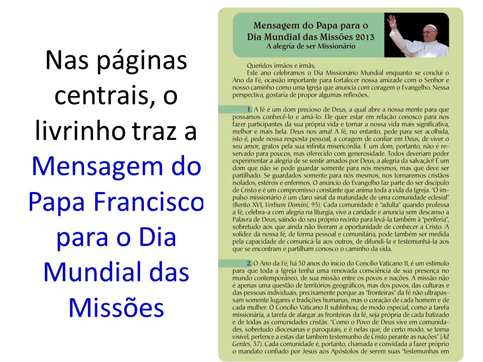 Nas páginas centrais, o livrinho traz a Mensagem do Papa Francisco para o Dia Mundial das Missões