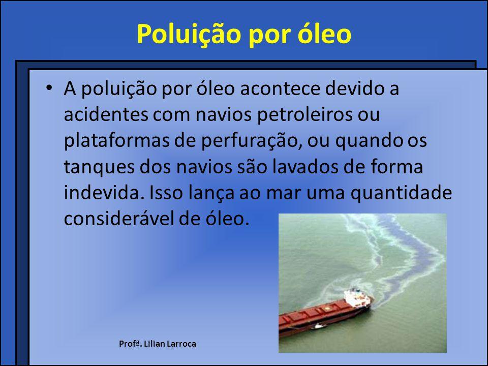 Poluição por indústrias Muitas indústrias lançam na água de rios e lagos grande quantidade de resíduos e substâncias tóxicas.