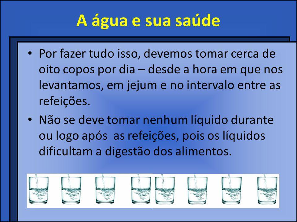 A água e sua saúde Água fora do corpo: A água deve ser usada para banhos diários.