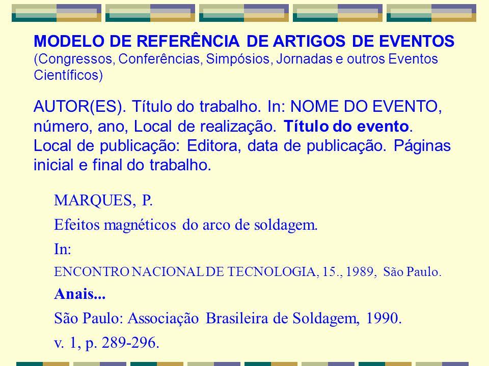 MODELO DE REFERÊNCIA DE ARTIGOS DE EVENTOS (Congressos, Conferências, Simpósios, Jornadas e outros Eventos Científicos) AUTOR(ES). Título do trabalho.