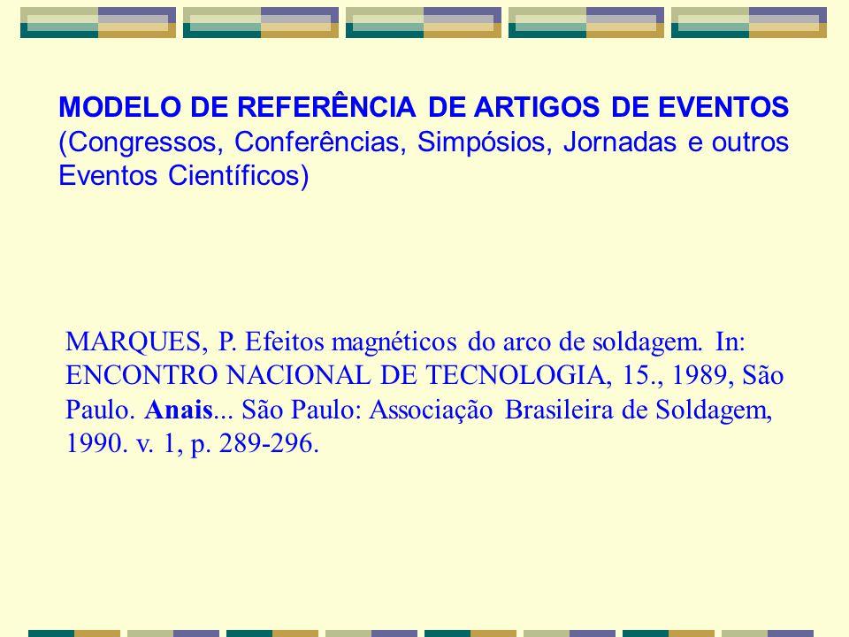 MARQUES, P. Efeitos magnéticos do arco de soldagem. In: ENCONTRO NACIONAL DE TECNOLOGIA, 15., 1989, São Paulo. Anais... São Paulo: Associação Brasilei