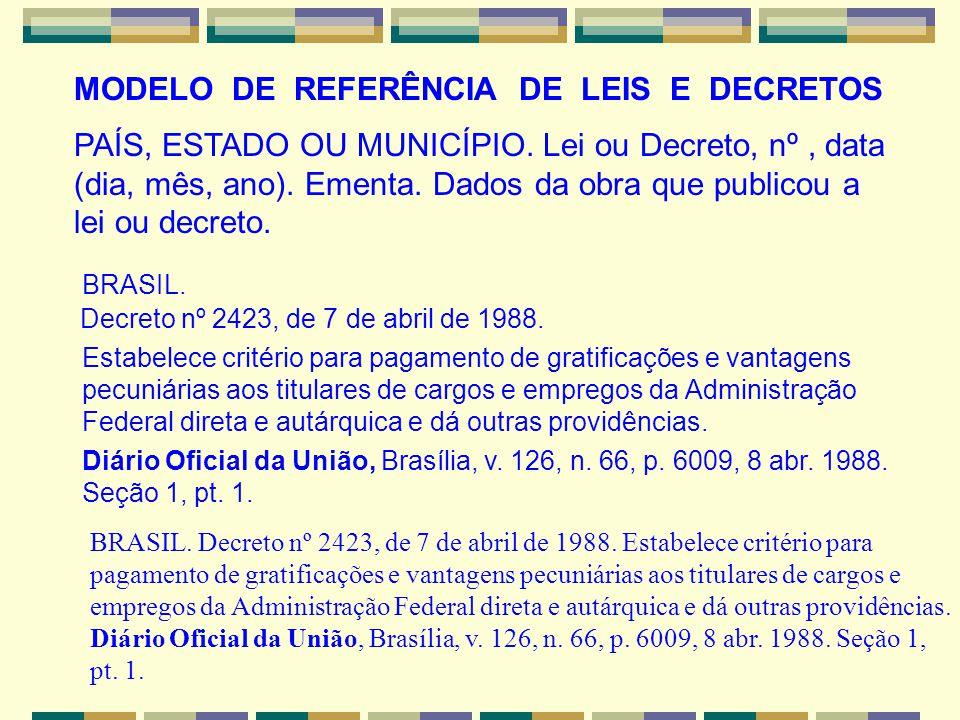 BRASIL. Decreto nº 2423, de 7 de abril de 1988. Estabelece critério para pagamento de gratificações e vantagens pecuniárias aos titulares de cargos e
