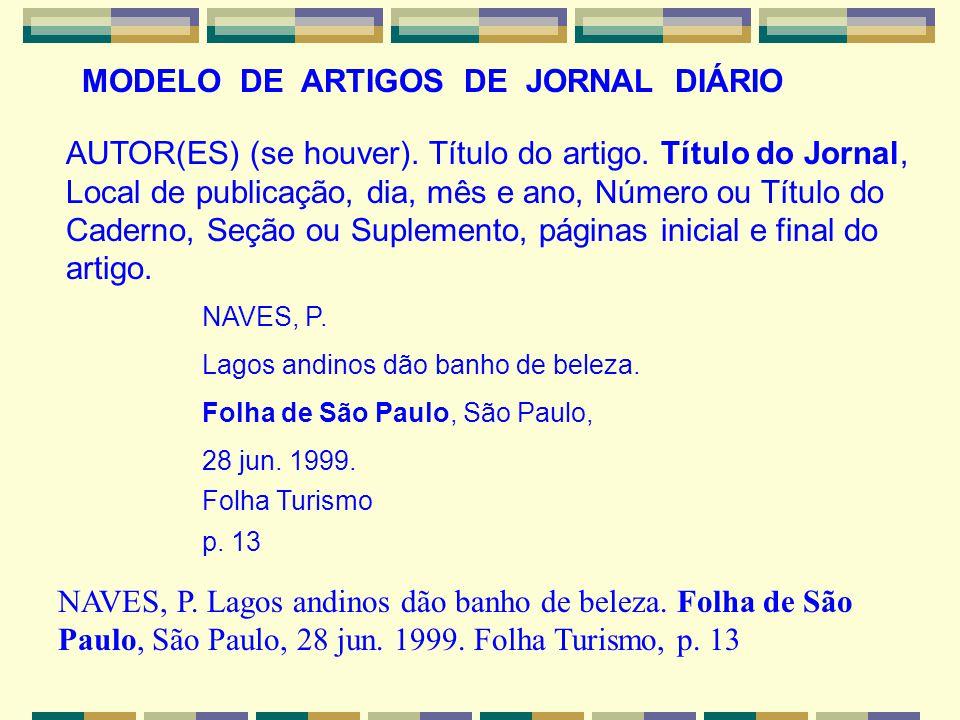NAVES, P. Lagos andinos dão banho de beleza. Folha de São Paulo, São Paulo, 28 jun. 1999. Folha Turismo, p. 13 MODELO DE ARTIGOS DE JORNAL DIÁRIO AUTO