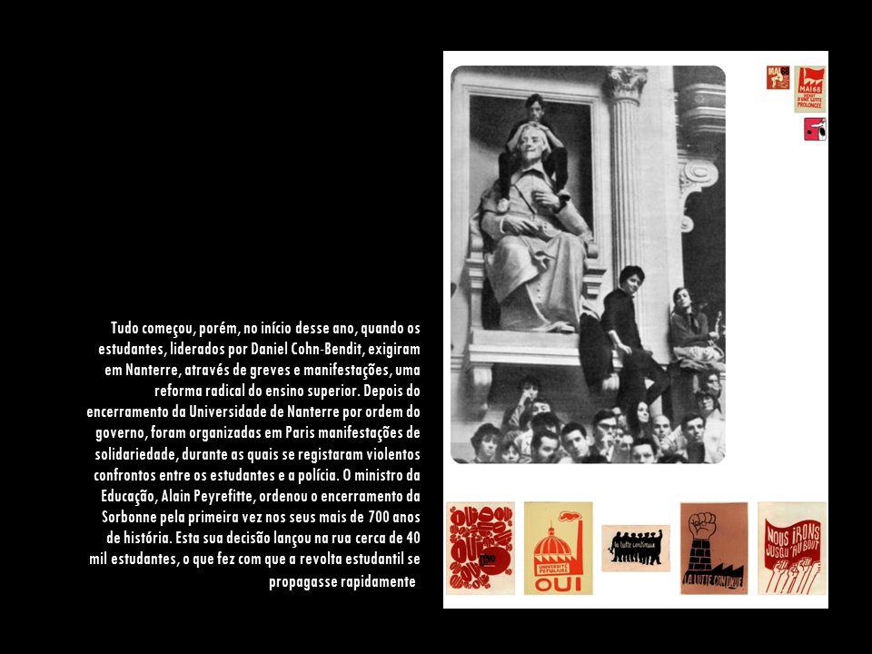 Tudo começou, porém, no início desse ano, quando os estudantes, liderados por Daniel Cohn-Bendit, exigiram em Nanterre, através de greves e manifestações, uma reforma radical do ensino superior.