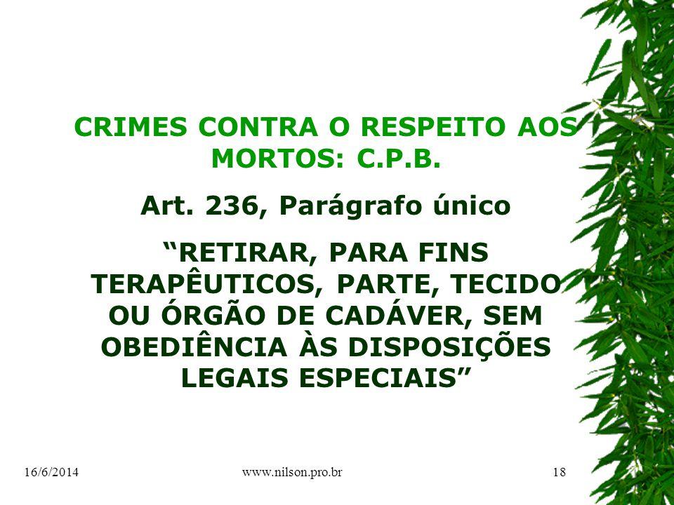 CRIMES CONTRA O RESPEITO AOS MORTOS: C.P.B. Art.