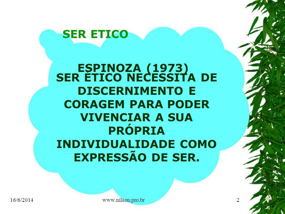 Conduta Ética nas relações interpessoais PROFISSIONAIS IDOSO EQUIPE FAMILIARES 16/6/20143www.nilson.pro.br