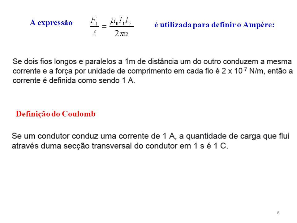 6 A expressão é utilizada para definir o Ampère: Definição do Coulomb