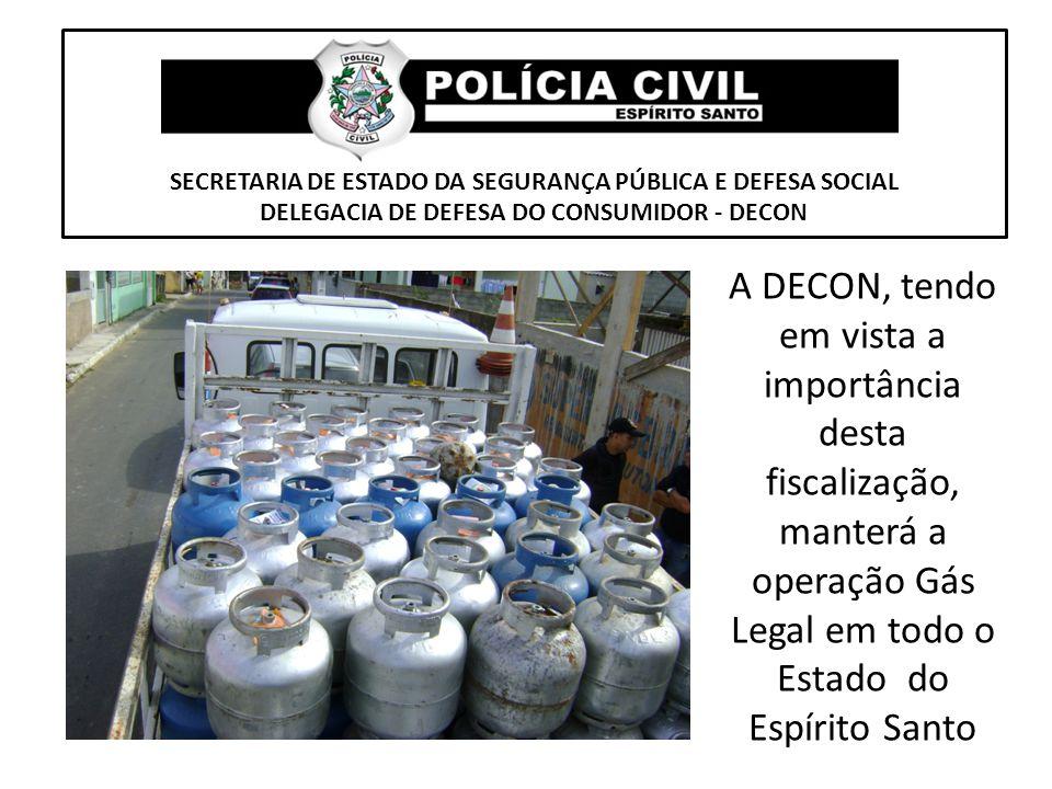 SECRETARIA DE ESTADO DA SEGURANÇA PÚBLICA E DEFESA SOCIAL DELEGACIA DE DEFESA DO CONSUMIDOR - DECON A DECON, tendo em vista a importância desta fiscal
