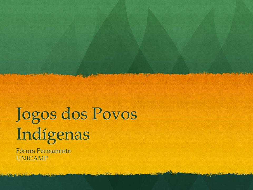 Jogos dos Povos Indígenas Representam novas figurações de ser índio Cultura ancestral e contemporanea Goiânia / GO – 1996 Guaira / PR - 1999 Marabá / Pará – 2000 Campo Grande - MS - 2001 Marapani / PA – 2002 Palmas / RO – 2003 Porto Seguro / BA – 2004 Fortaleza/ CE – 2005 Recife/PE - 2007 Paragominas/PA – 2009