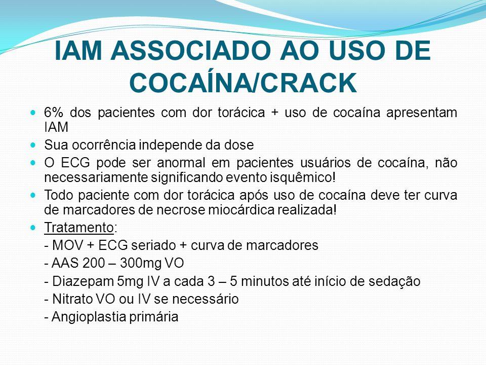 IAM ASSOCIADO AO USO DE COCAÍNA/CRACK 6% dos pacientes com dor torácica + uso de cocaína apresentam IAM Sua ocorrência independe da dose O ECG pode se