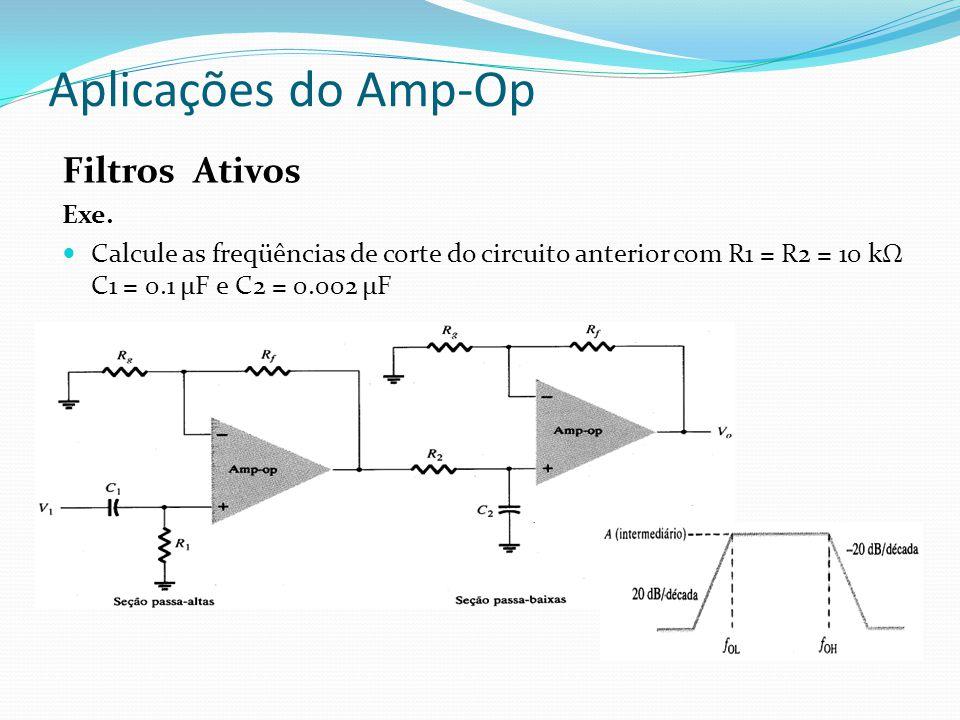 Aplicações do Amp-Op Filtros Ativos Exe.