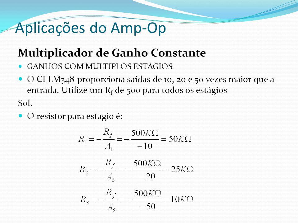 Aplicações do Amp-Op Multiplicador de Ganho Constante GANHOS COM MULTIPLOS ESTAGIOS Sol.