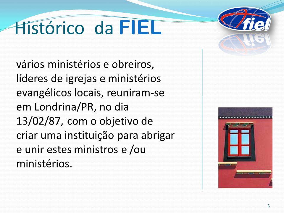 Histórico da FIEL vários ministérios e obreiros, líderes de igrejas e ministérios evangélicos locais, reuniram-se em Londrina/PR, no dia 13/02/87, com o objetivo de criar uma instituição para abrigar e unir estes ministros e /ou ministérios.