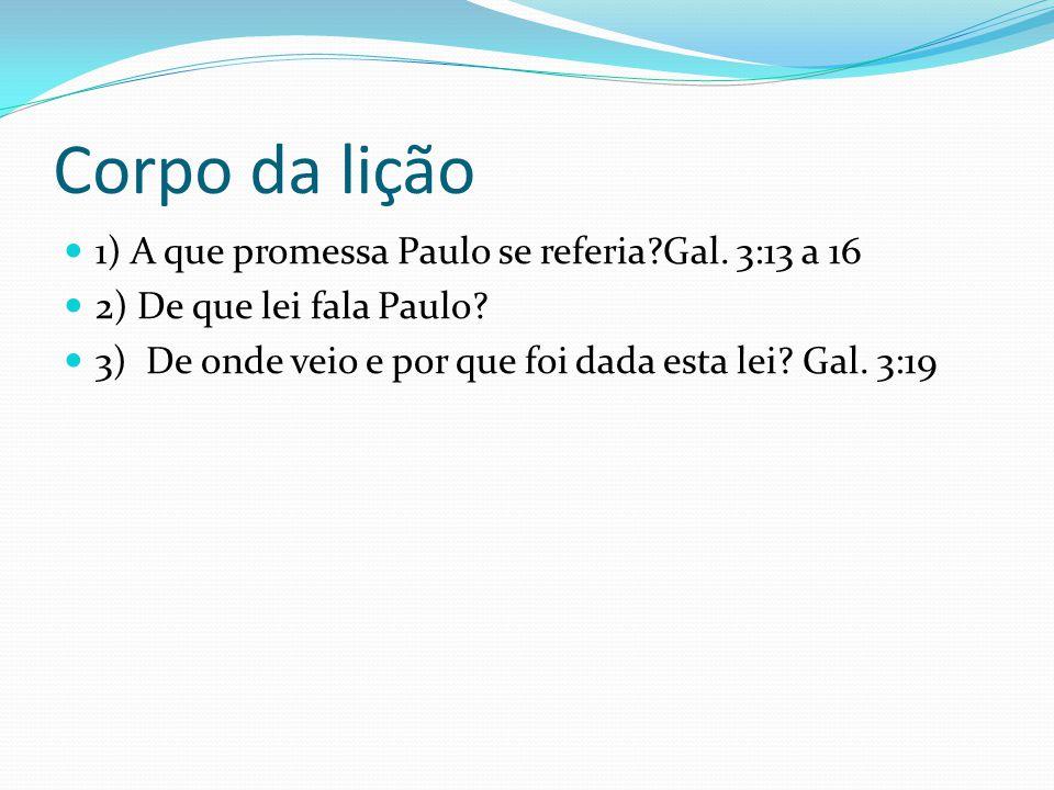 Corpo da lição 1) A que promessa Paulo se referia?Gal.