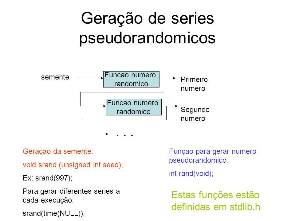 Geração de series pseudorandomicos semente Funcao numero randomico Funcao numero randomico Primeiro numero Segundo numero... Geraçao da semente: void