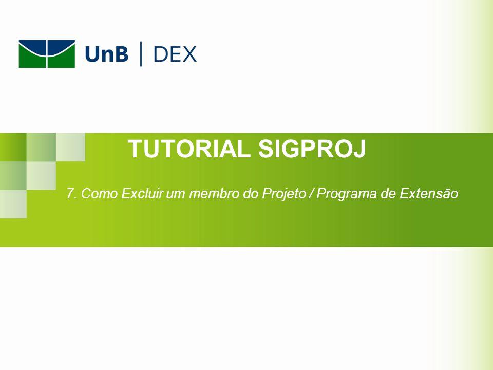 TUTORIAL SIGPROJ 7. Como Excluir um membro do Projeto / Programa de Extensão