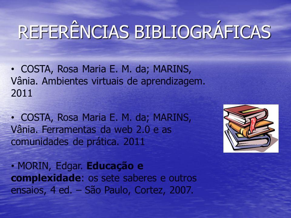 COSTA, Rosa Maria E.M. da; MARINS, Vânia. Ambientes virtuais de aprendizagem.