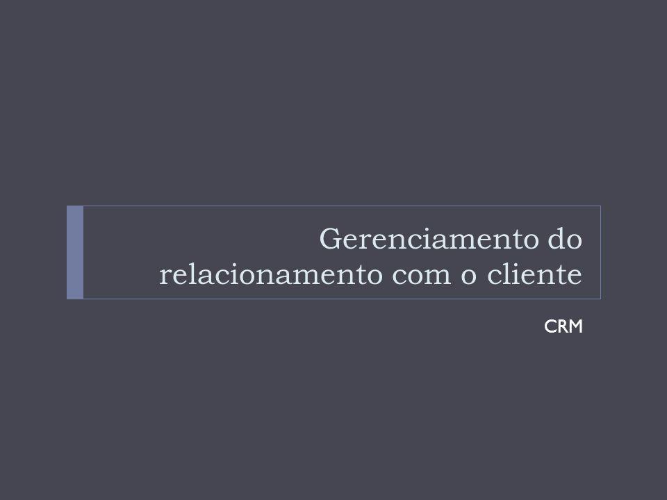 Gerenciamento do relacionamento com o cliente CRM