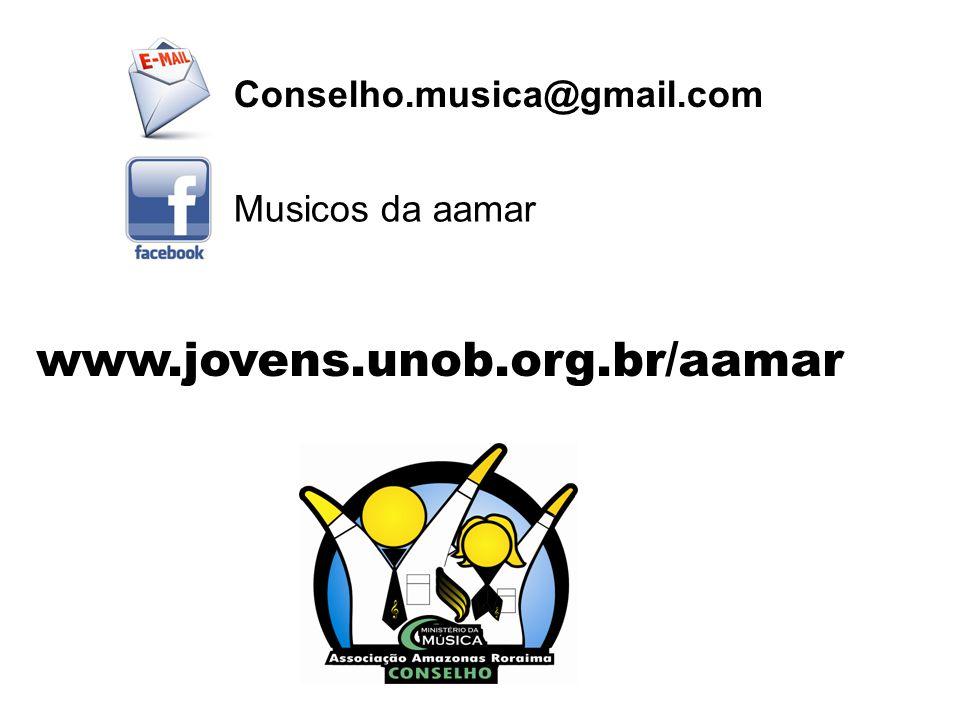 Musicos da aamar www.jovens.unob.org.br/aamar Conselho.musica@gmail.com