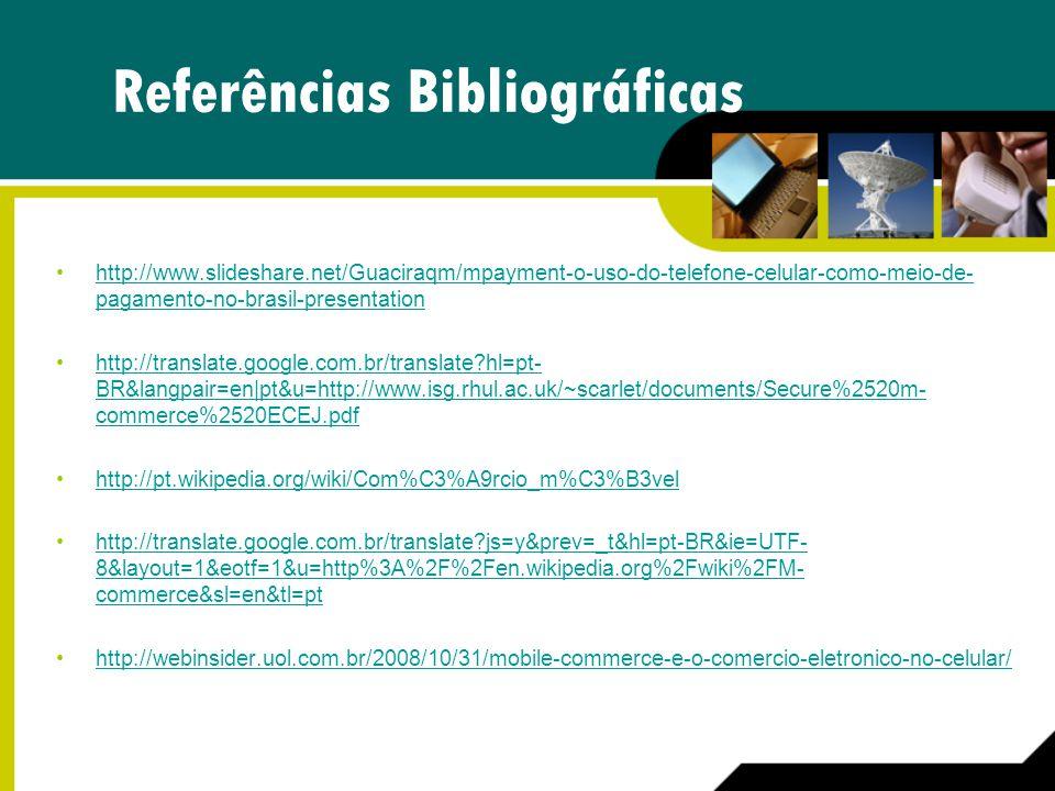 http://www.slideshare.net/Guaciraqm/mpayment-o-uso-do-telefone-celular-como-meio-de- pagamento-no-brasil-presentationhttp://www.slideshare.net/Guacira