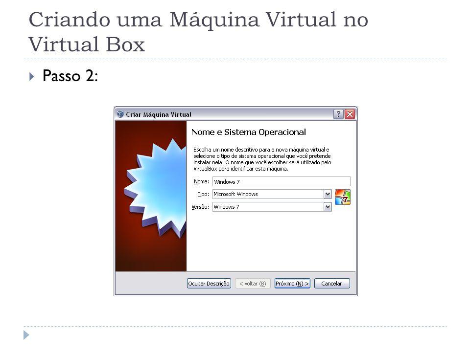 Criando uma Máquina Virtual no Virtual Box Passo 2: