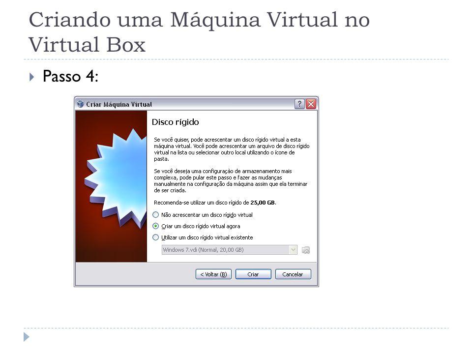 Criando uma Máquina Virtual no Virtual Box Passo 4: