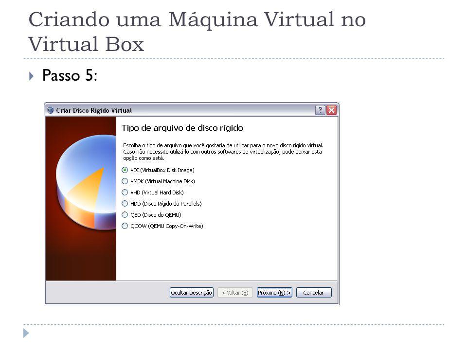 Criando uma Máquina Virtual no Virtual Box Passo 5: