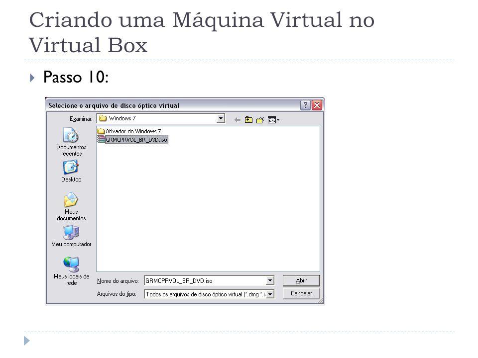 Criando uma Máquina Virtual no Virtual Box Passo 10: