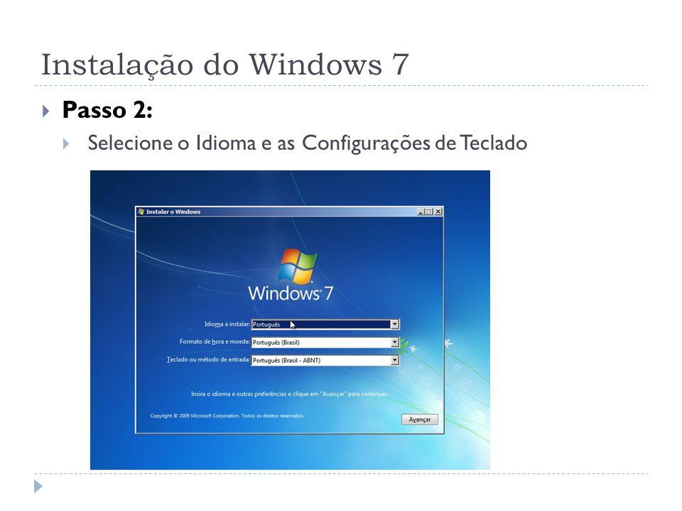 Instalação do Windows 7 Passo 2: Selecione o Idioma e as Configurações de Teclado