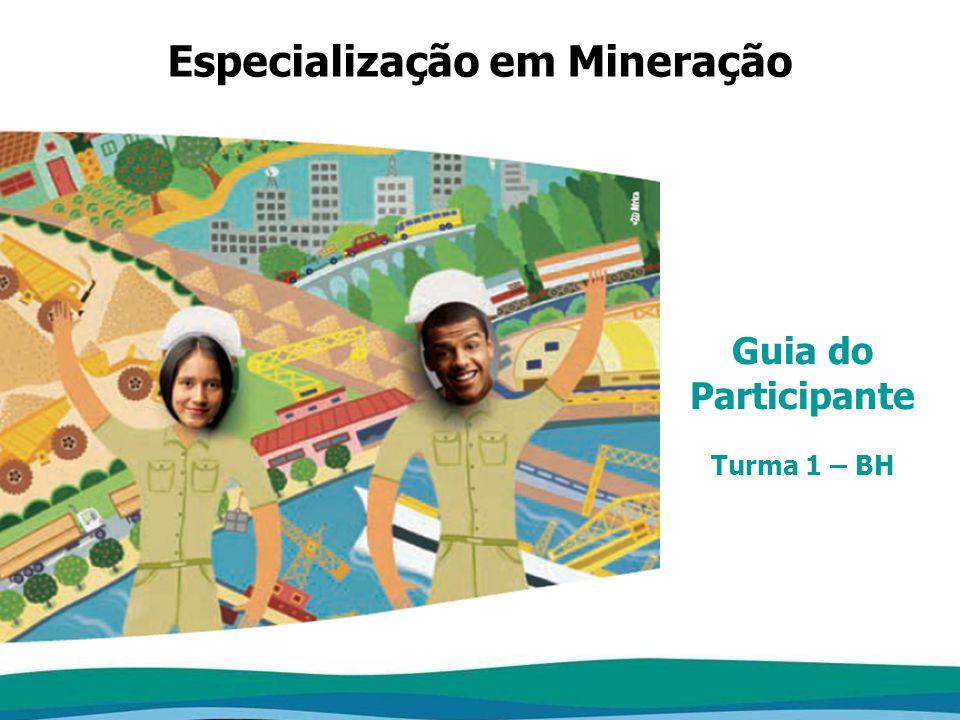 Programa de Especialização Profissional Guia do Participante Turma 1 – BH Especialização em Mineração