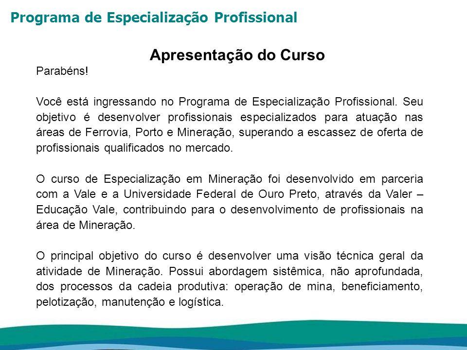 Programa de Especialização Profissional Apresentação do Curso Parabéns! Você está ingressando no Programa de Especialização Profissional. Seu objetivo