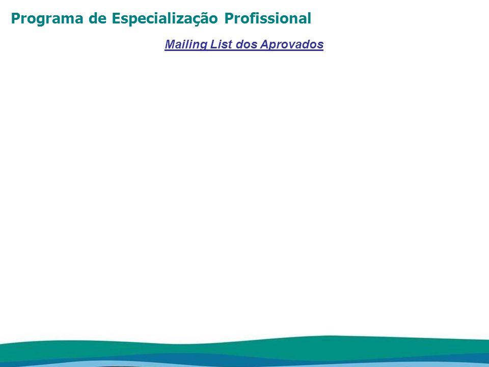 Programa de Especialização Profissional Mailing List dos Aprovados