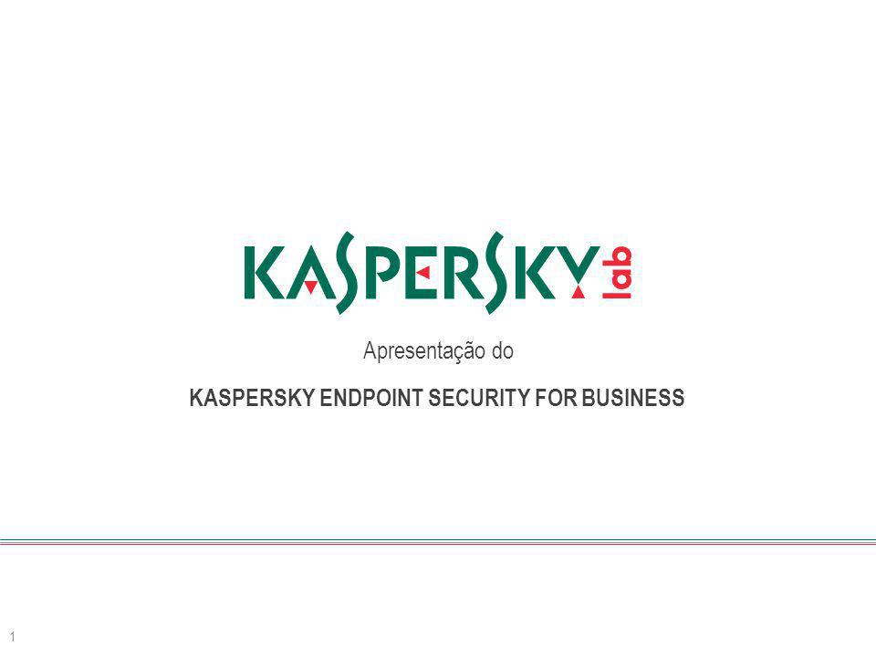 Apresentação do 1 KASPERSKY ENDPOINT SECURITY FOR BUSINESS