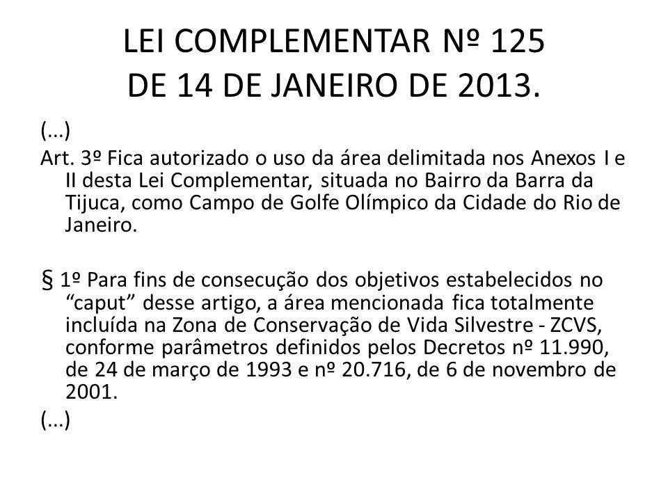 LEI COMPLEMENTAR Nº 125 DE 14 DE JANEIRO DE 2013.(...) Art.