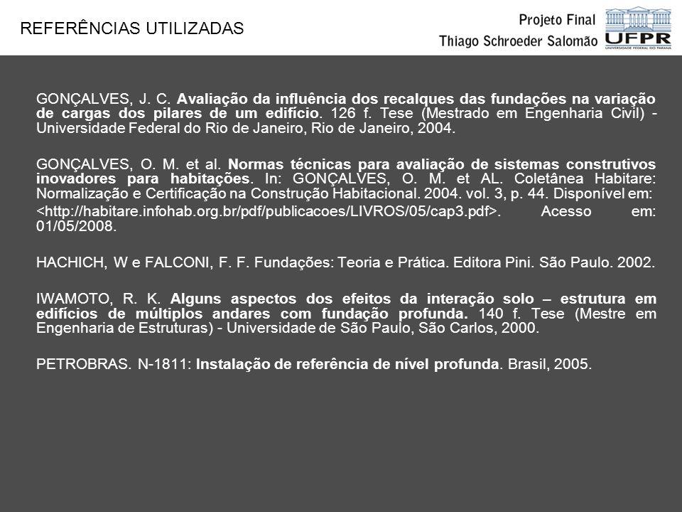 GONÇALVES, J. C. Avaliação da influência dos recalques das fundações na variação de cargas dos pilares de um edifício. 126 f. Tese (Mestrado em Engenh