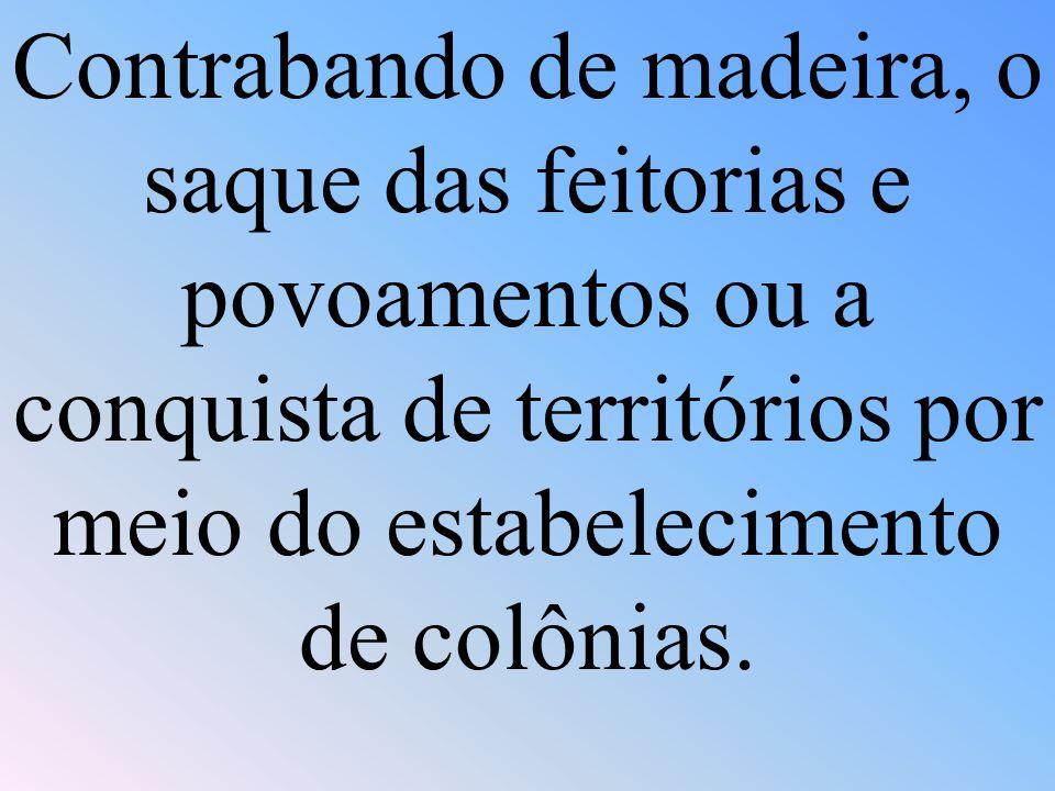 Os visitantes do território brasileiro nesse período foram franceses, ingleses e holandeses.