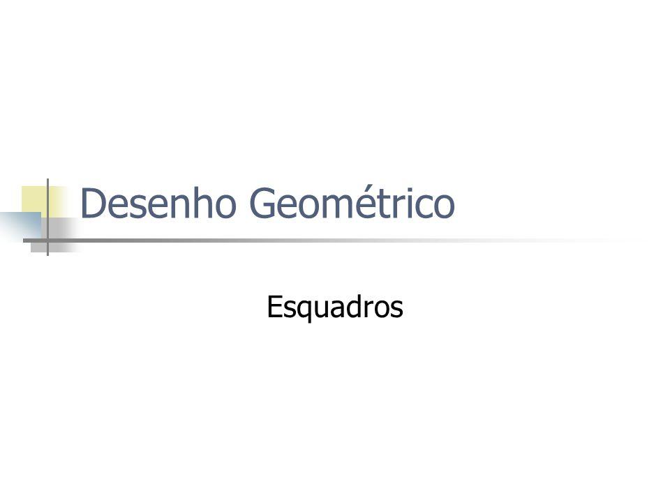 Desenho Geométrico Esquadros
