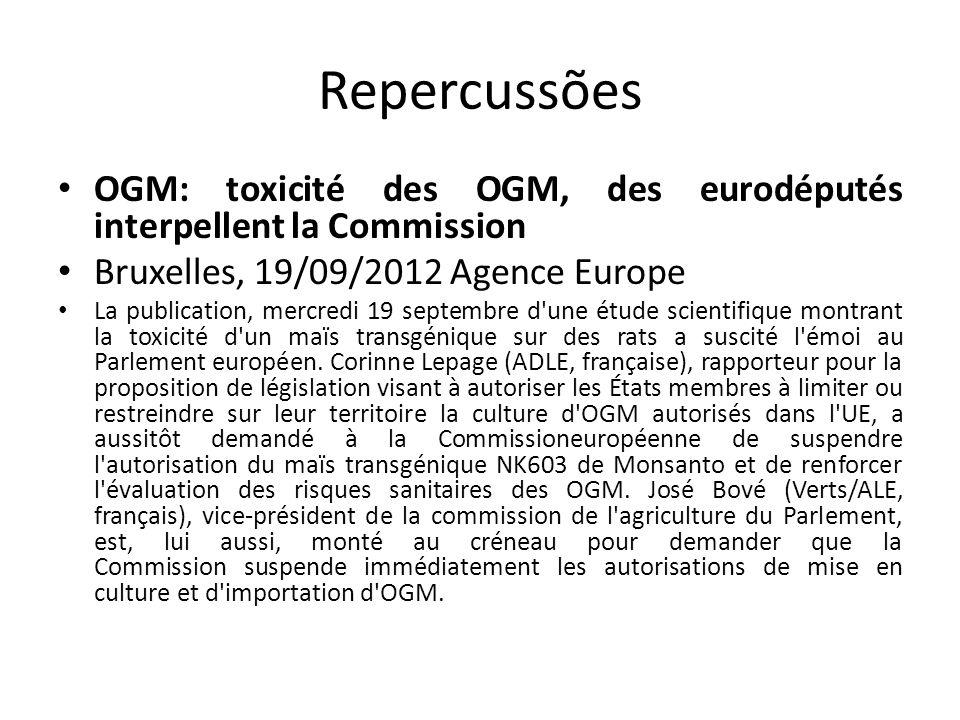Repercussões OGM: toxicité des OGM, des eurodéputés interpellent la Commission Bruxelles, 19/09/2012 Agence Europe La publication, mercredi 19 septemb