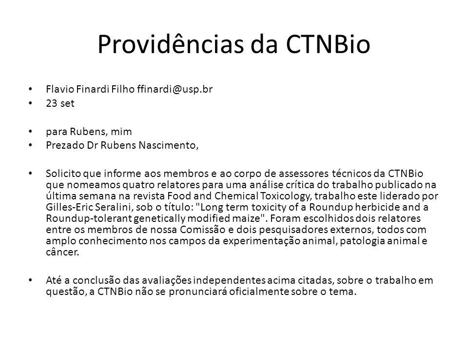 Providências da CTNBio Flavio Finardi Filho ffinardi@usp.br 23 set para Rubens, mim Prezado Dr Rubens Nascimento, Solicito que informe aos membros e a