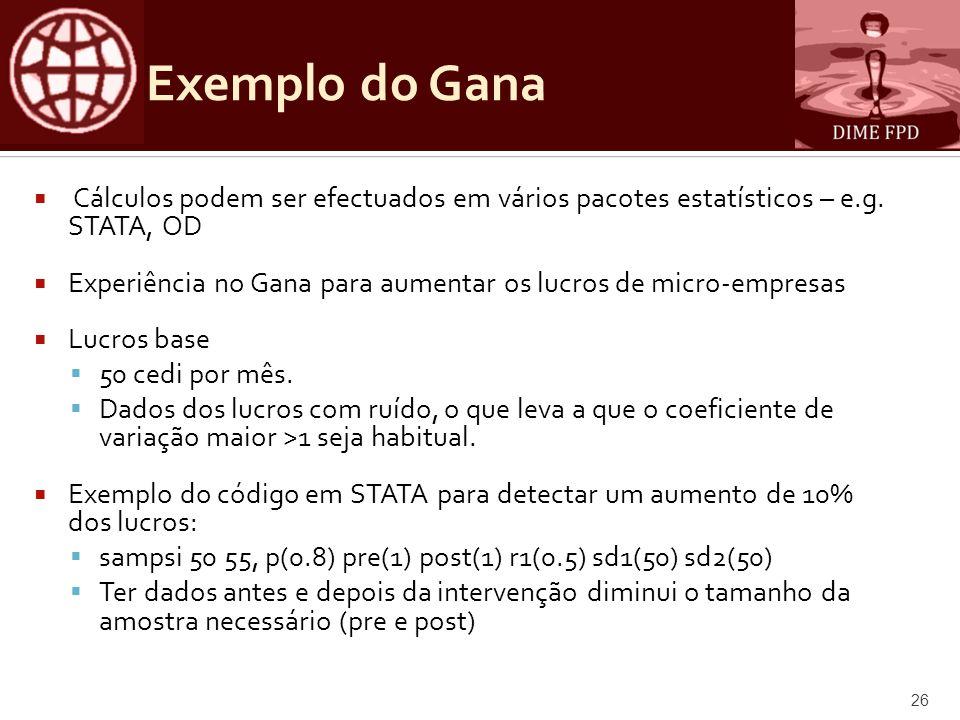 Exemplo do Gana Cálculos podem ser efectuados em vários pacotes estatísticos – e.g.