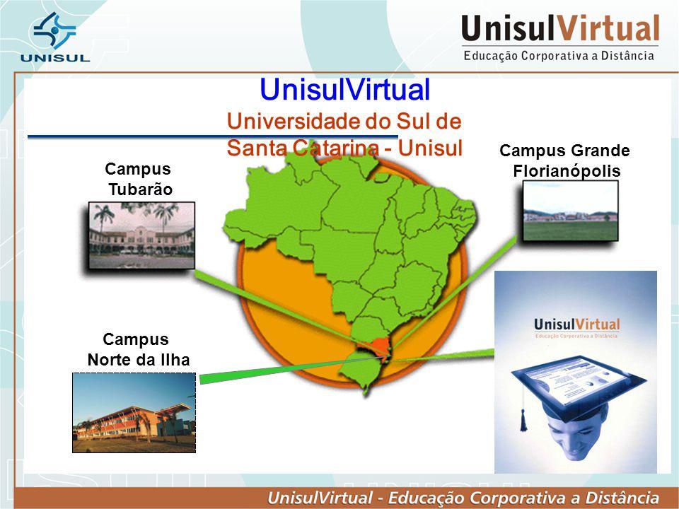 Campus Tubarão Campus Grande Florianópolis Campus Araranguá Campus Tubarão Campus Grande Florianópolis Campus Araranguá Campus Norte da Ilha _ UnisulV