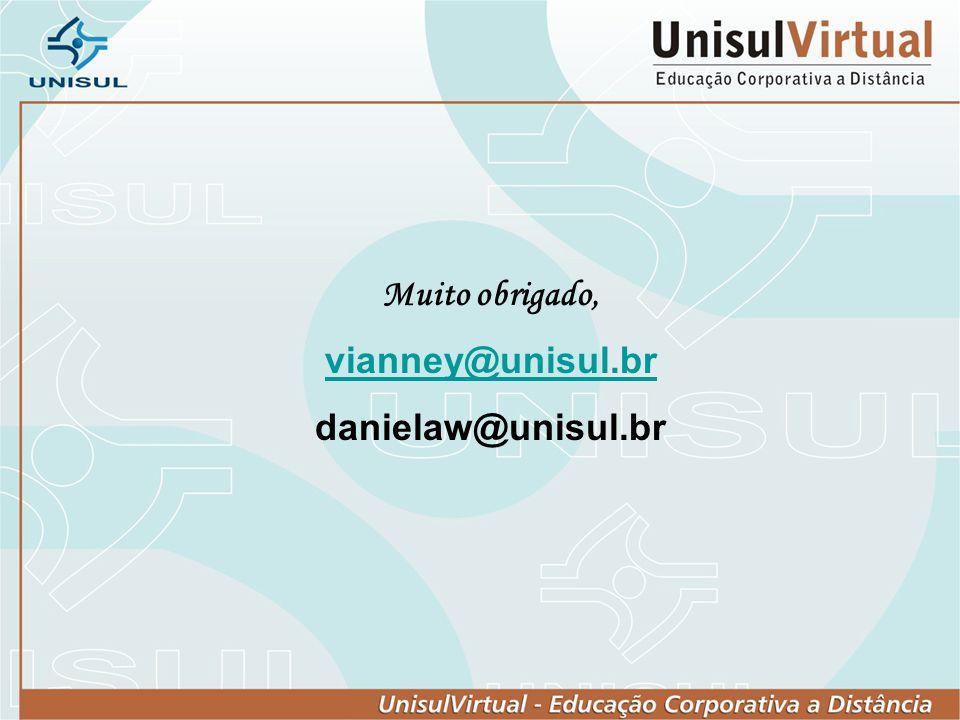 Muito obrigado, vianney@unisul.br danielaw@unisul.br