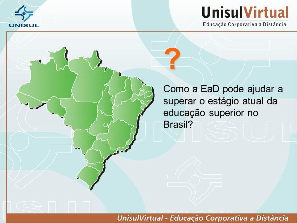 ? Como a EaD pode ajudar a superar o estágio atual da educação superior no Brasil?