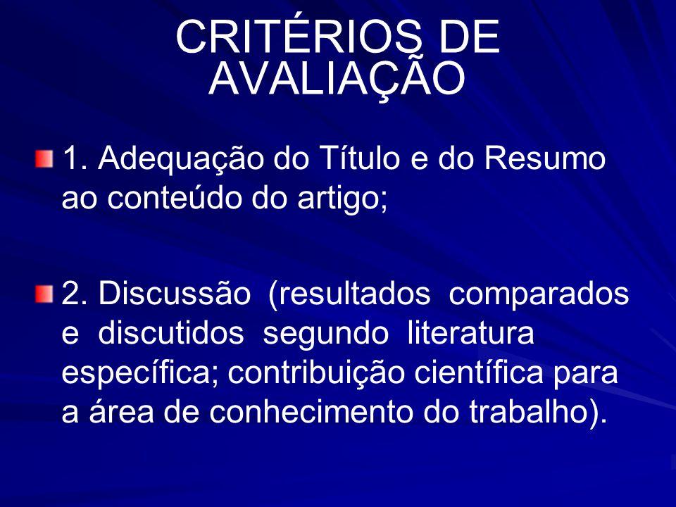 CRITÉRIOS DE AVALIAÇÃO 1.Adequação do Título e do Resumo ao conteúdo do artigo; 2.